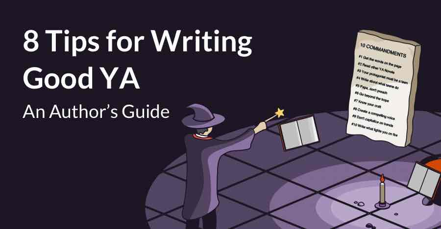 Writing Young Adult Fiction: An Editor's Guide to Awesome YA