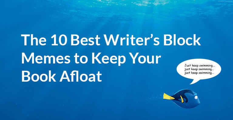 10 Writer's Block Memes to Keep Your Book Afloat
