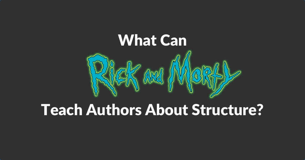 The Dan Harmon Story Circle: What Authors Can Learn from Rick and Morty