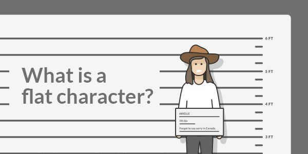 What is a Flat Character? Definition, Examples, and Tips