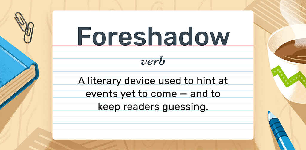 Foreshadowing Explained: Definition, Tips, and Examples