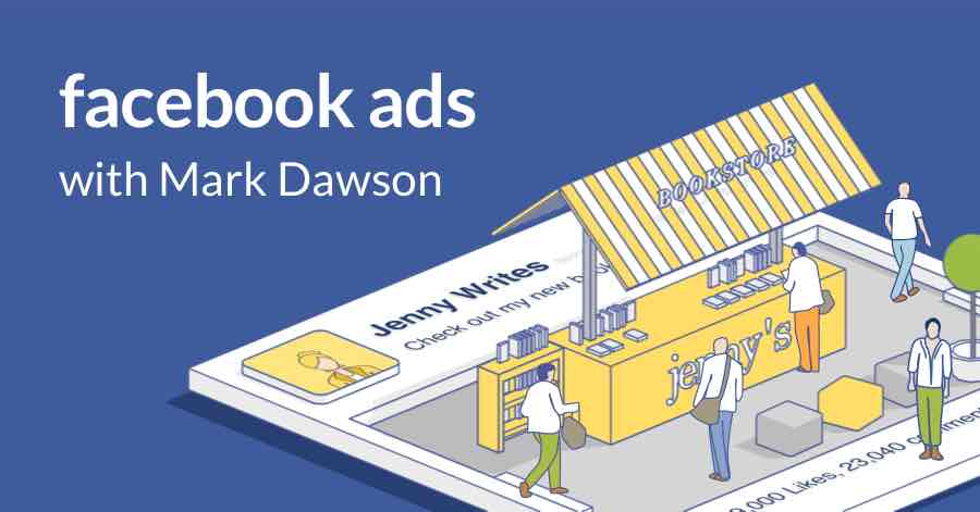 Facebook Ads for Authors (with Mark Dawson)