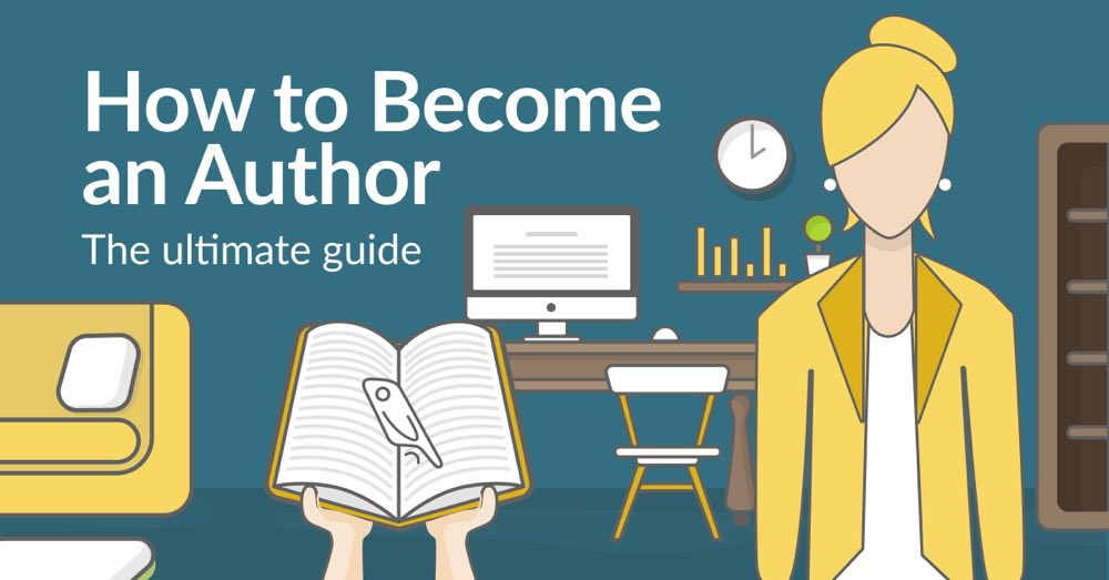 How to Become an Author: The Ultimate Guide