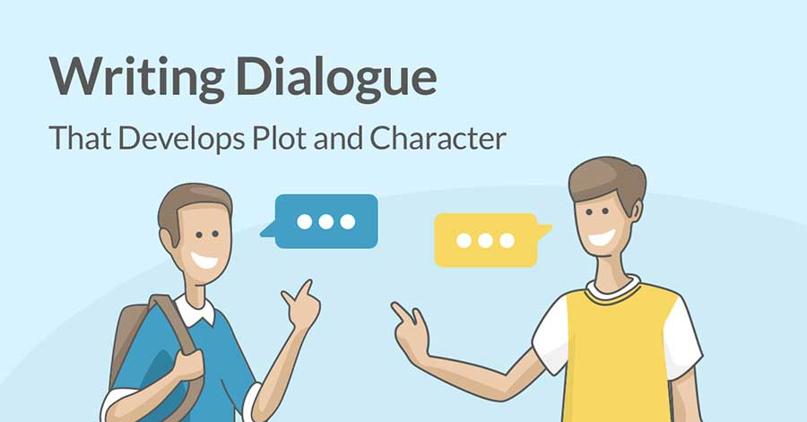Writing Dialogue That Develops Plot and Character