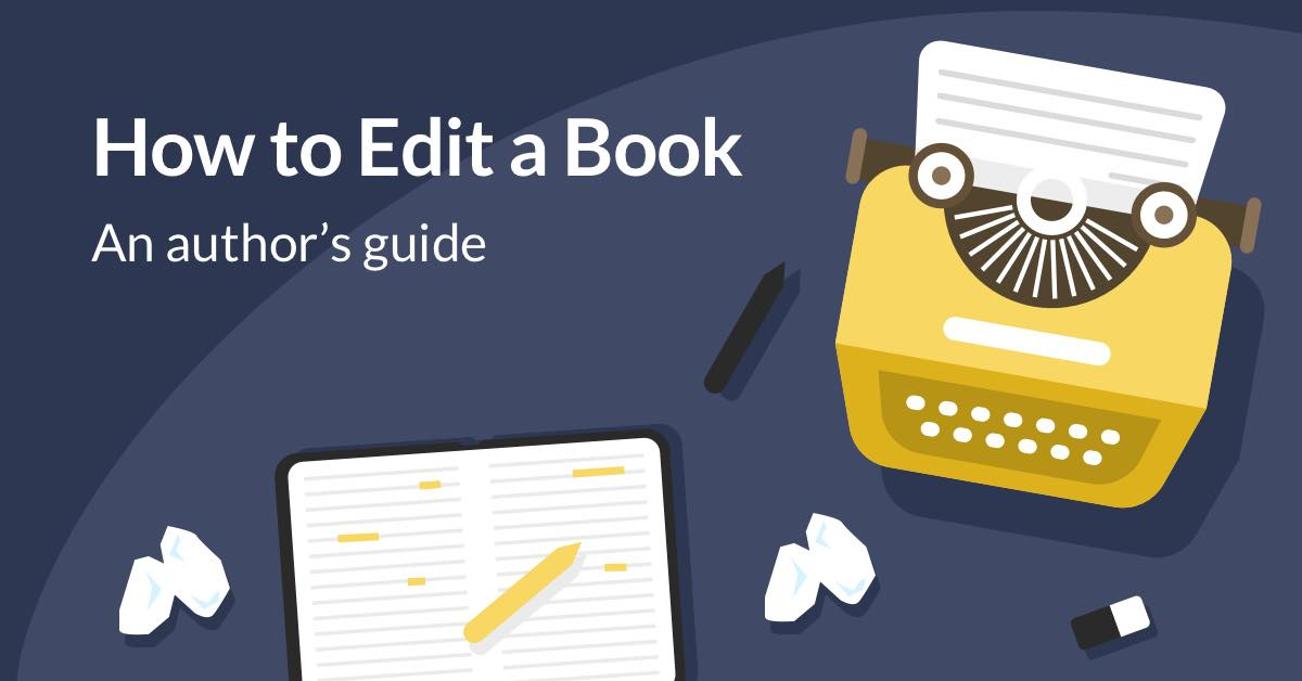 How to Edit a Book 101: Checklist and Tips for Self-Editing
