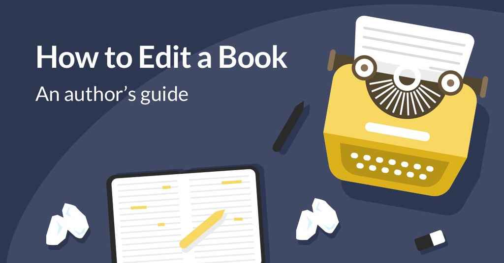 How to Edit a Book in 5 Easy Steps (with Template)