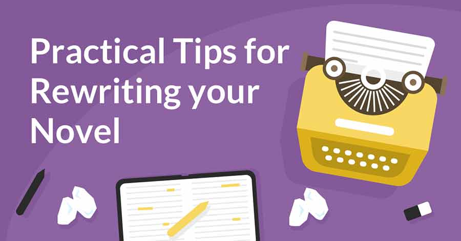 Novel Revision: Practical Tips for Rewrites
