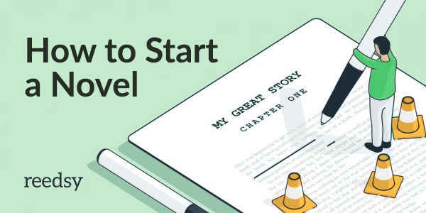 How to Start a Novel: 8 Steps to the Perfect Opening Scene