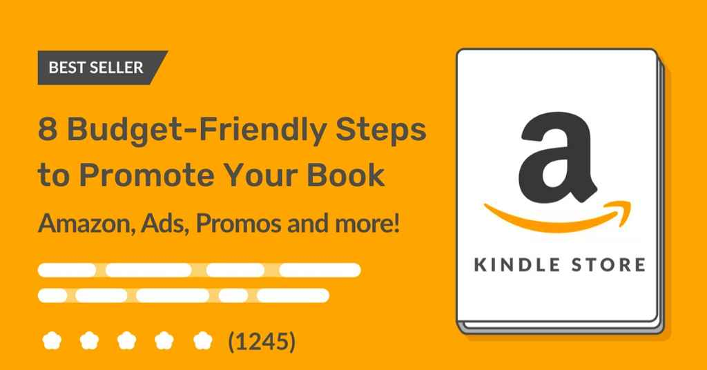 How to Promote Your Book: 8 Budget-Friendly Steps to Boost Sales