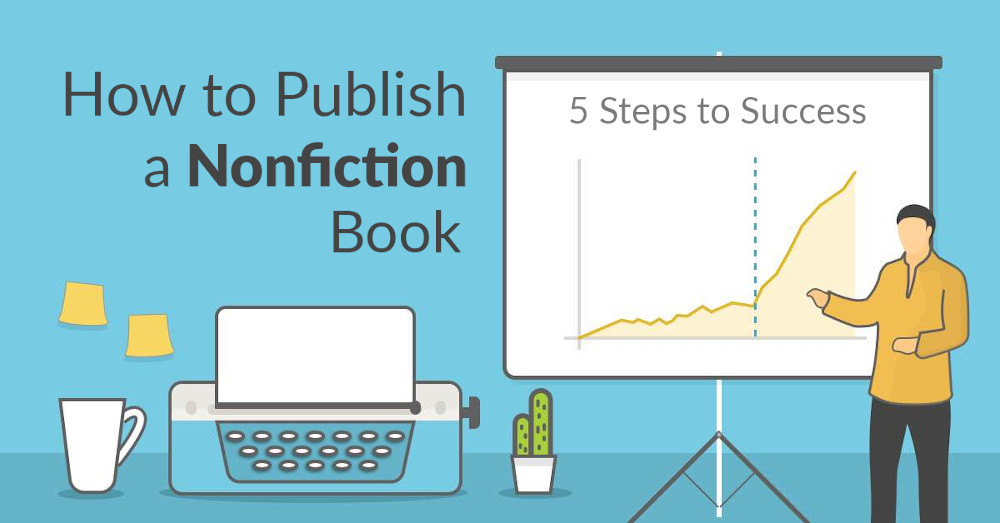 How to Publish a Nonfiction Book: Land a Book Deal in 5 Steps