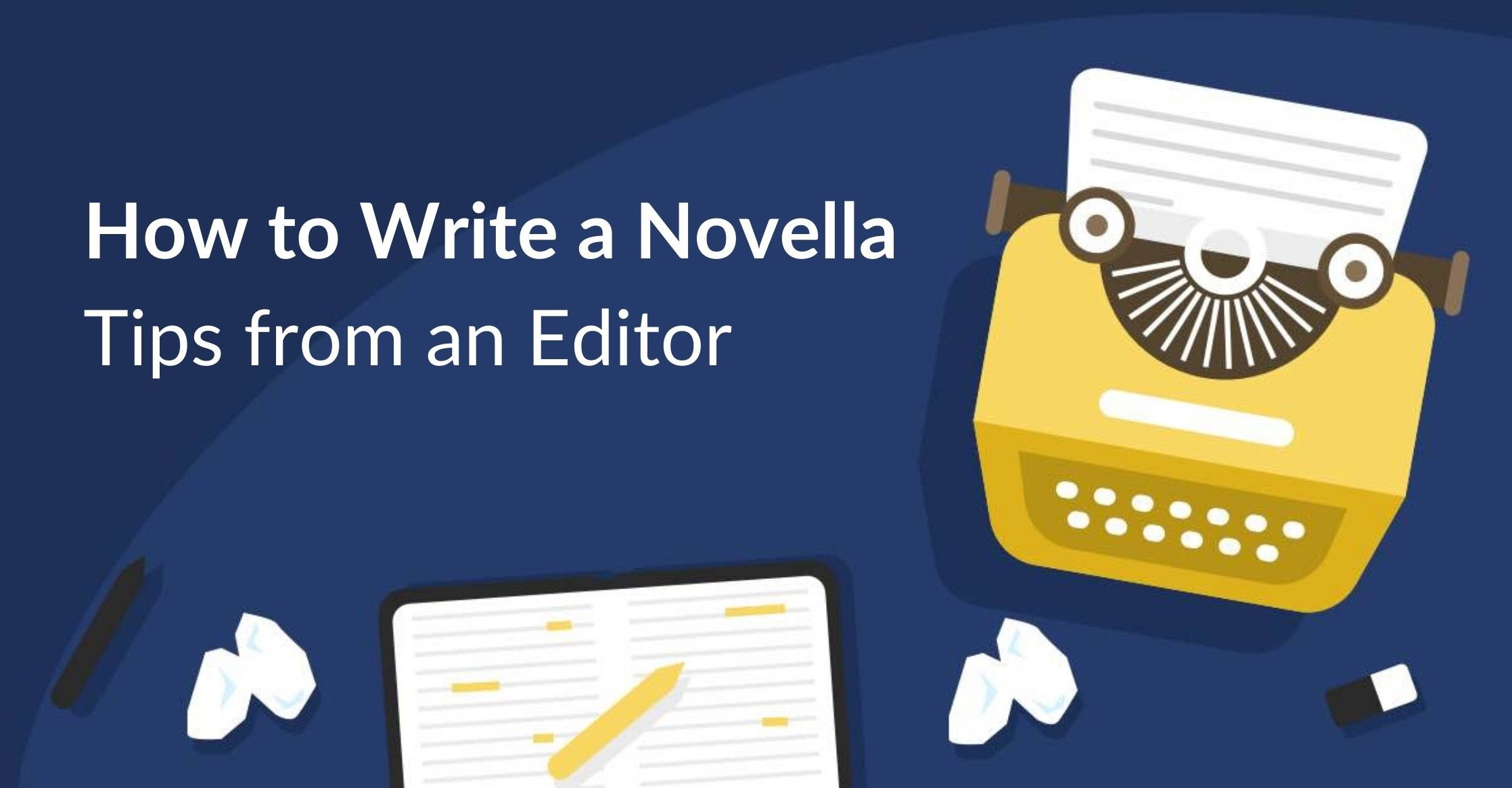 What is a Novella (and How to Write One): Tips from an Expert