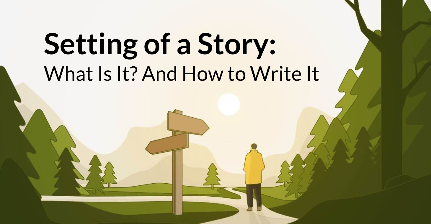 Setting of a Story: What Is It? And How to Write It