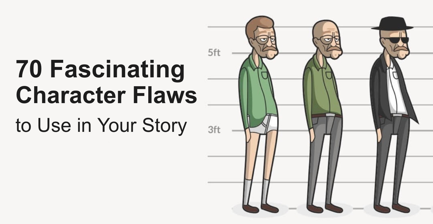 70 Interesting Character Flaws to Use In Your Story
