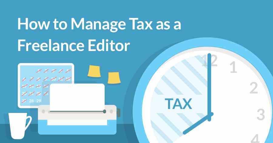 How to Manage Tax as a Freelance Editor