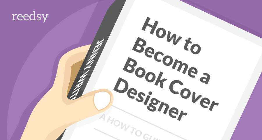 How to Become a Book Cover Designer: the Master Guide