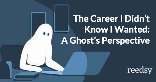 The Career I Didn't Know I Wanted: A Ghost's Perspective