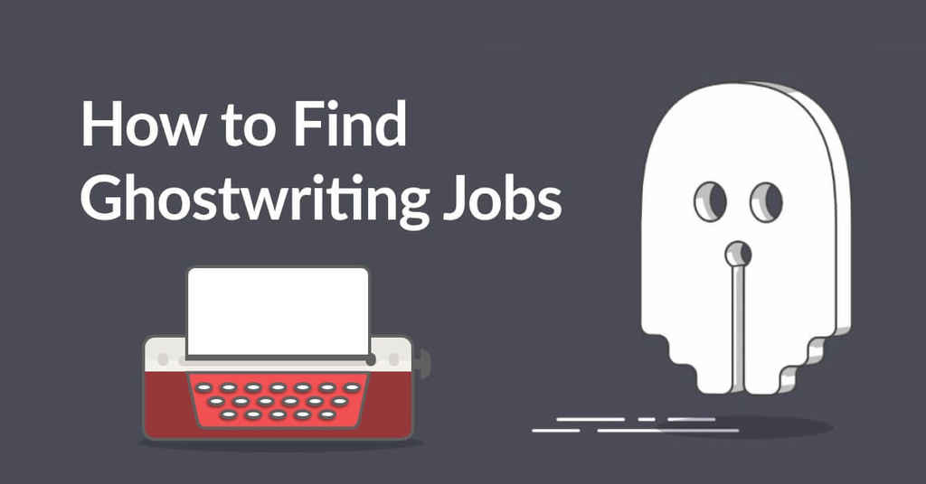 How to Find Ghostwriting Jobs as a Freelance Writer