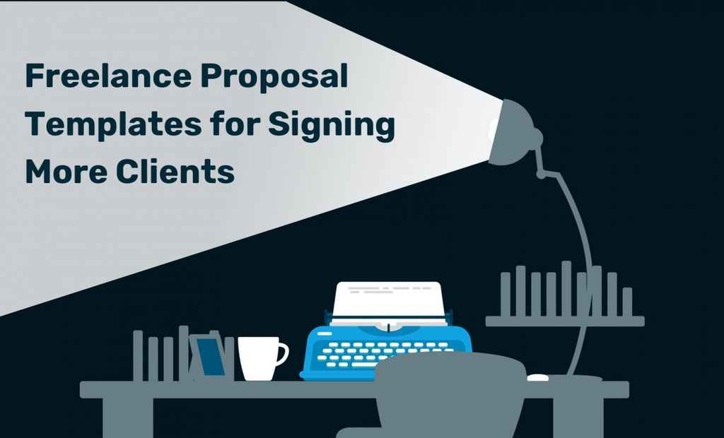 Freelance Proposal Templates for Signing More Clients