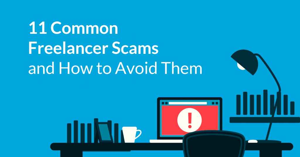 11 Common Freelancer Scams and How to Avoid Them