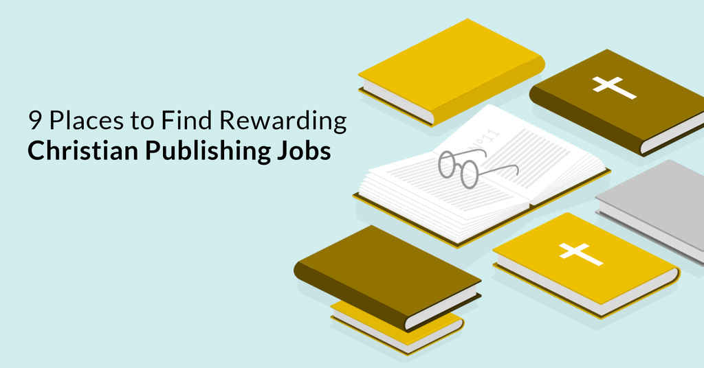 9 Places to Find Rewarding Christian Publishing Jobs