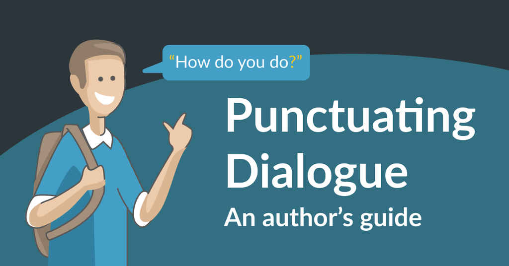 Dialogue Rules: How to Punctuate Dialogue Like a Pro