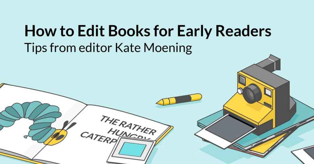 How to Edit for Early Readers with Editor Kate Moening