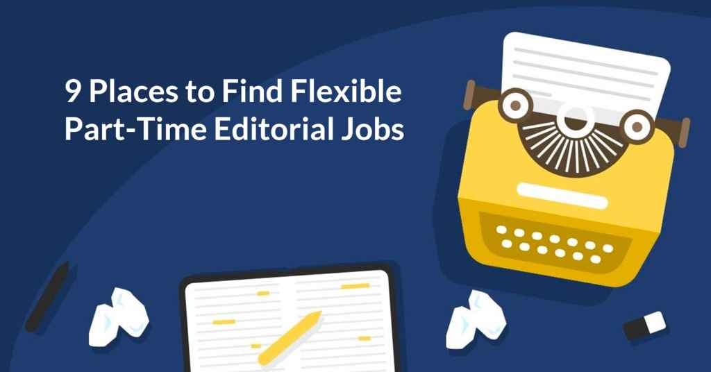 9 Places to Find Flexible Part-Time Editorial Jobs