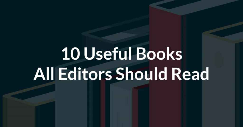 10 Books on Editing All Professionals Should Read