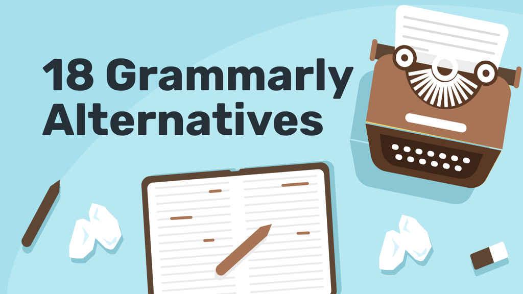 Grammarly Alternatives: 19 Grammar Tools for Any Budget