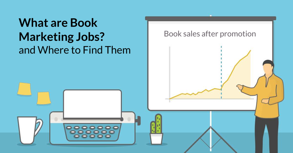 What Are Book Marketing Jobs and Where Can You Find Them?
