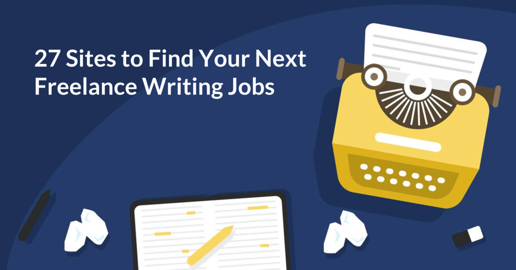 27 Sites for Landing Your Next Freelance Writing Jobs