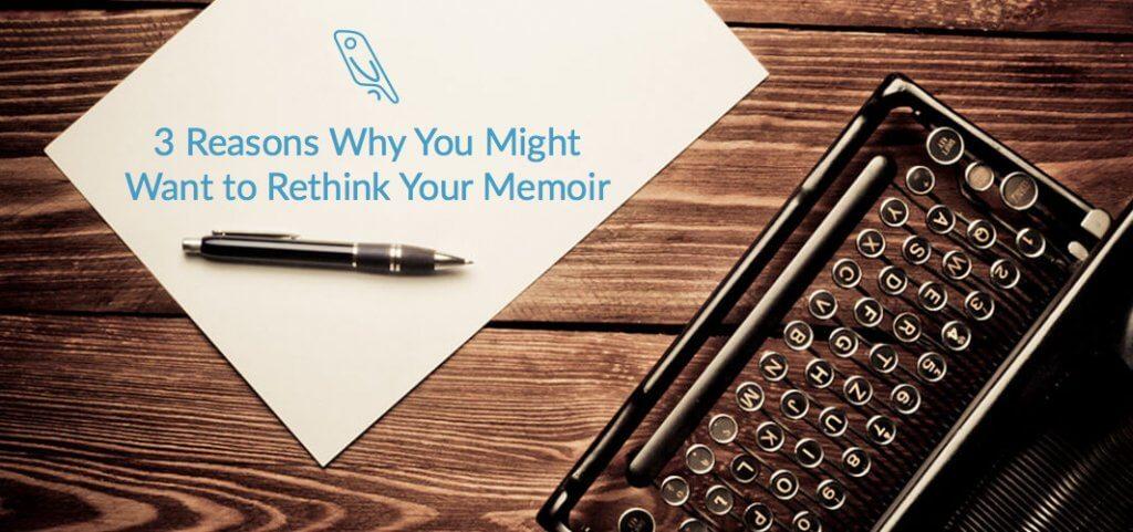 Rethink your memoir