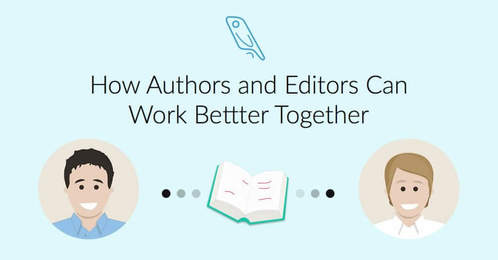 Authors and Editors Work Better Together