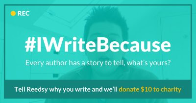 Announcing #IWriteBecause: A Campaign For Writers, By Writers