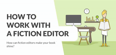 What can authors expect from their fiction editor?