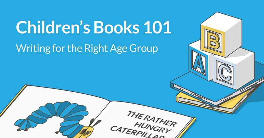 childrens books 101 writing for the right age group