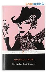 Quentin Crisp's memoir, The Naked Civil Servant