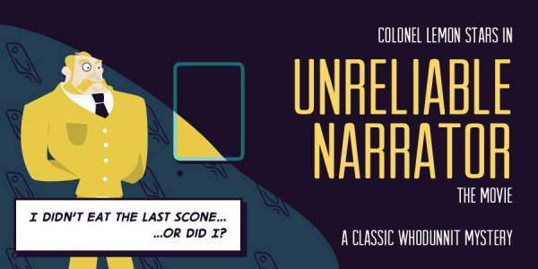 Colonel Lemon stars in Unreliable Narrator, the movie