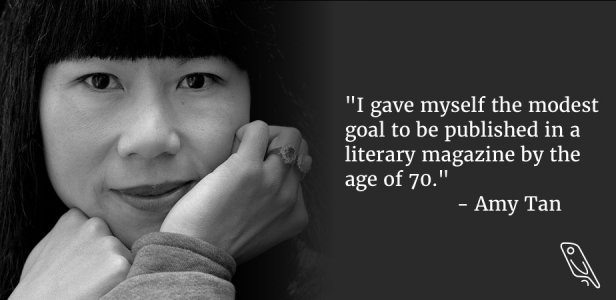 Amy Tan - setting goals quote