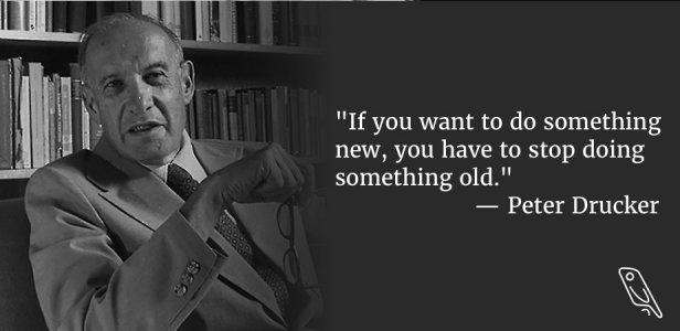 Peter Drucker Quote - Do Something New goal setting