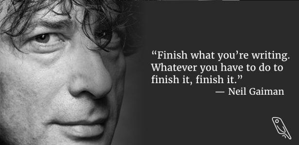Gaiman quote — Finish What You Start