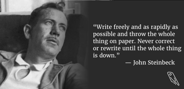 John Steinbeck — Quote on Writing when you're super blocked
