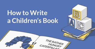 How to Write a Children's Book: an Author's Guide