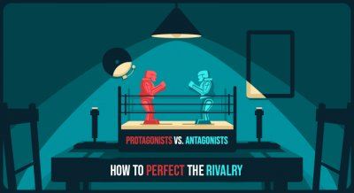 Perfecting the Rivalry: Writing Your Protagonist and Antagonist