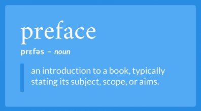 What is a Preface? (and is it the Same as an Introduction or Foreword?)