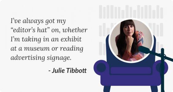 How to become a better editor with Julie Tibott quote