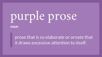 What Is Purple Prose? And How to Avoid It