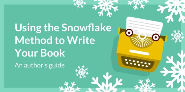 Using the Snowflake Method to Write Your Book