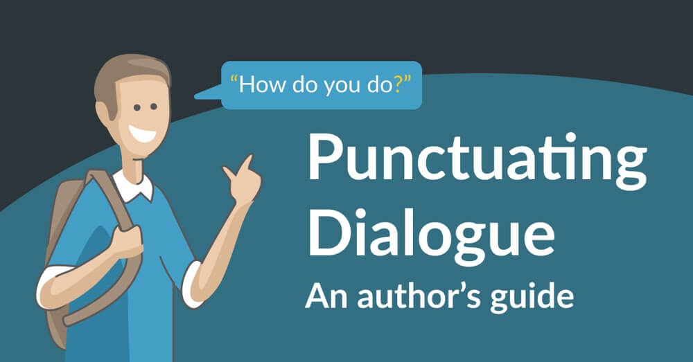 How To Punctuate Dialogue A Guide For Writers Reedsy