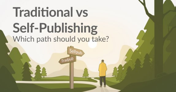Traditional vs Self-Publishing Which path should you take?